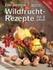 Wildfruchtrezepte